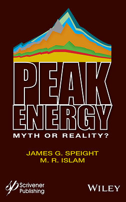 Islam, M.R. - Peak Energy: Myth or Reality?, ebook