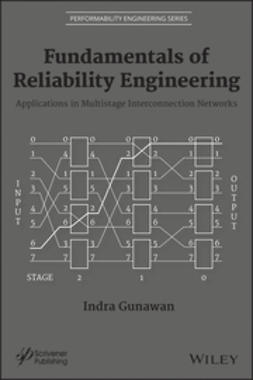 Gunawan, Indra - Fundamentals of Reliability Engineering: Applications in Multistage Interconnection Networks, ebook
