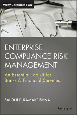Ramakrishna, Saloni - Enterprise Compliance Risk Management: An Essential Toolkit for Banks and Financial Services, ebook