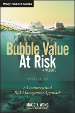 Wong, Max C. Y. - Bubble Value at Risk: A Countercyclical Risk Management Approach, ebook