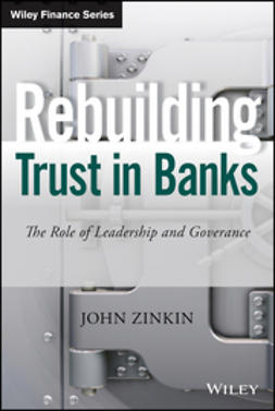 Zinkin, John - Rebuilding Trust in Banks: The Role of Leadership and Governance, ebook