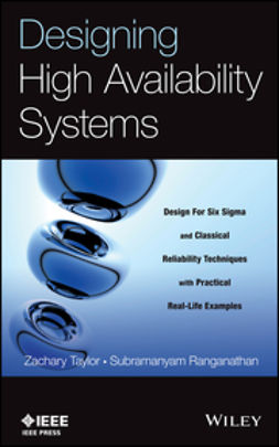 Ranganathan, Subramanyam - Designing High Availability Systems: DFSS and Classical Reliability Techniques with Practical Real Life Examples, ebook