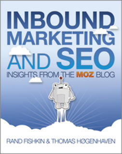 Fishkin, Rand - Inbound Marketing and SEO: Insights from the Moz Blog, e-kirja