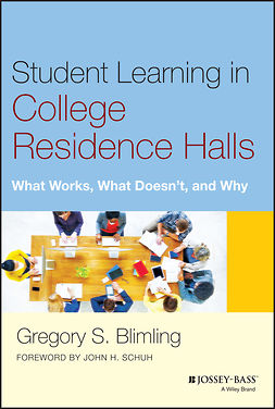Blimling, Gregory S. - Student Learning in College Residence Halls: What Works, What Doesn't, and Why, ebook