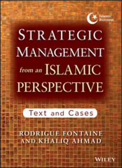 Ahmad, Khaliq - Strategic Management from an Islamic Perspective: Text and Cases, e-kirja
