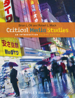 Ott, Brian L. - Critical Media Studies: An Introduction, e-bok