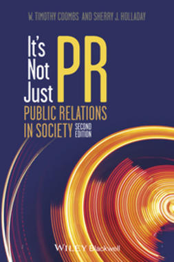 Coombs, W. Timothy - It's Not Just PR: Public Relations in Society, ebook