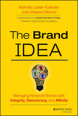 Laidler-Kylander, Nathalie - The Brand IDEA: Managing Nonprofit Brands with Integrity, Democracy and Affinity, ebook