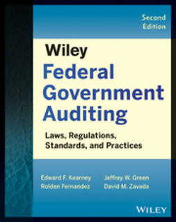 Fernandez, Roldan - Wiley Federal Government Auditing: Laws, Regulations, Standards, Practices, and Sarbanes-Oxley, ebook