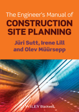 Sutt, J?ri - The Engineer's Manual of Construction Site Planning, ebook