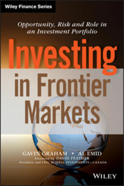 Graham, Gavin - Investing in Frontier Markets: Opportunity, Risk and Role in an Investment Portfolio, e-bok