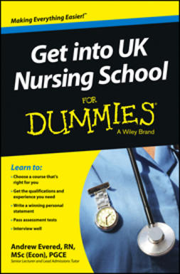 Evered, Andrew - Get into UK Nursing School For Dummies, ebook