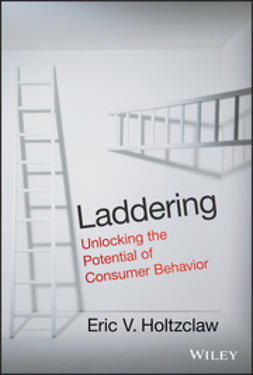 Holtzclaw, Eric V. - Laddering: Unlocking the Potential of Consumer Behavior, ebook