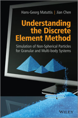 Chen, Jian - Understanding the Discrete Element Method: Simulation of Non-Spherical Particles for Granular and Multi-body Systems, ebook