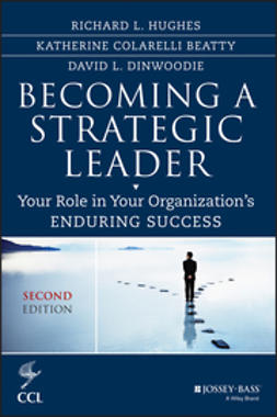 Beatty, Katherine M. - Becoming a Strategic Leader: Your Role in Your Organization's Enduring Success, ebook