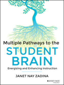 Zadina, Janet - Multiple Pathways to the Student Brain: Energizing and Enhancing Instruction, e-bok