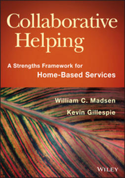 Gillespie, Kevin - Collaborative Helping: A Strengths Framework for Home-Based Services, ebook