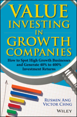 Ang, Rusmin - Value Investing in Growth Companies: How To Spot High Growth Businesses and Generate 40% to 400% Investment Returns, ebook