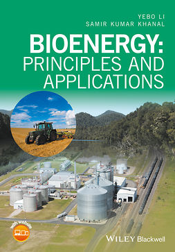 Khanal, Samir Kumar - Bioenergy: Principles and Applications, ebook