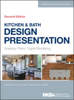 Krohn, Margaret - Kitchen & Bath Design Presentation: Drawing, Plans, Digital Rendering, ebook