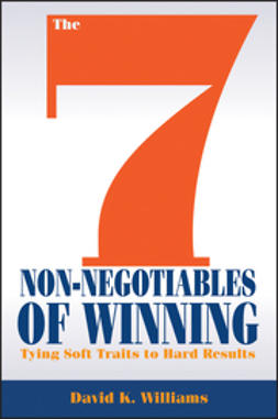 Williams, David K. - The 7 Non-Negotiables of Winning: Tying Soft Traits to Hard Results, ebook