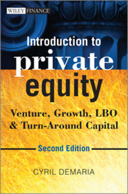 Demaria, Cyril - Introduction to Private Equity: Venture, Growth, LBO and Turn-Around Capital, ebook