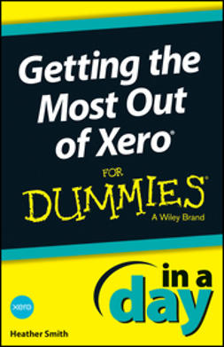 Smith, Heather - Getting the Most Out of Xero In A Day For Dummies, ebook