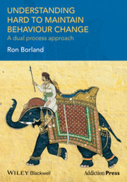 Borland, Ron - Understanding Hard to Maintain Behaviour Change: A Dual Process Approach, ebook