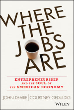 Dearie, John - Where the Jobs Are: Entrepreneurship and the Soul of the American Economy, ebook