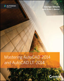 Benton, Brian C. - Mastering AutoCAD 2014 and AutoCAD LT 2014: Autodesk Official Press, e-bok