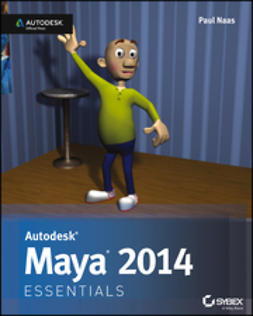 Naas, Paul - Autodesk Maya 2014 Essentials: Autodesk Official Press, e-kirja