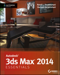 Derakhshani, Dariush - Autodesk 3ds Max 2014 Essentials: Autodesk Official Press, e-kirja