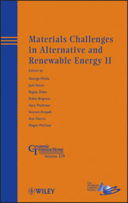 Wicks, George - Materials Challenges in Alternative and Renewable Energy II: Ceramic Transactions, ebook