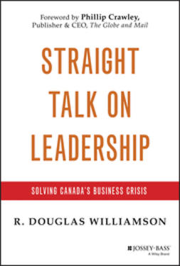 Williamson, R. Douglas - Straight Talk on Leadership: Solving Canadas Business Crisis, ebook