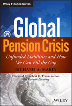 Marin, Richard A. - Global Pension Crisis: Unfunded Liabilities and How We Can Fill the Gap, ebook
