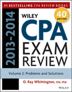 Whittington, O. Ray - Wiley CPA Examination Review 2013-2014, Problems and Solutions, ebook