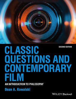 Kowalski, Dean - Classic Questions and Contemporary Film: An Introduction to Philosophy, e-kirja