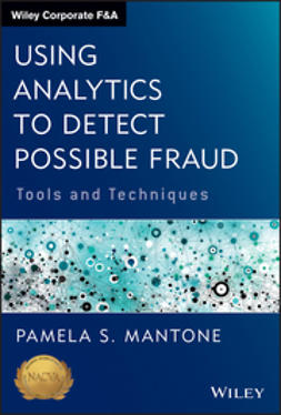Mantone, Pamela S. - Using Analytics to Detect Possible Fraud: Tools and Techniques, ebook