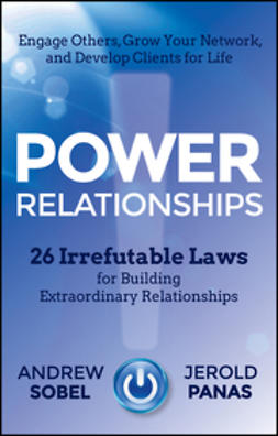 Panas, Jerold - Power Relationships: 26 Irrefutable Laws for Building Extraordinary Relationships, ebook