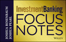 Pearl, Joshua - Investment Banking Focus Notes, ebook