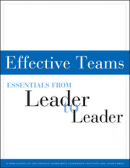 - Effective Teams: Essentials from Leader to Leader, ebook