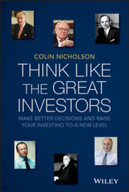 Nicholson, Colin - Think Like the Great Investors: Make Better Decisions and Raise Your Investing to a New Level, ebook