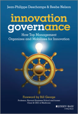 Deschamps, Jean-Philippe - Innovation Governance: How Top Management Organizes and Mobilizes for Innovation, ebook