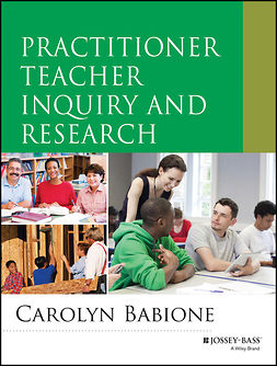 Babione, Carolyn - Practitioner Teacher Inquiry and Research, e-bok