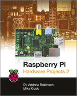 Cook, Mike - Raspberry Pi Hardware Projects 2, e-bok