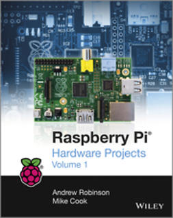 Cook, Mike - Raspberry Pi Hardware Projects 1, e-bok