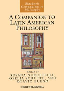Bueno, Otávio - A Companion to Latin American Philosophy, e-kirja