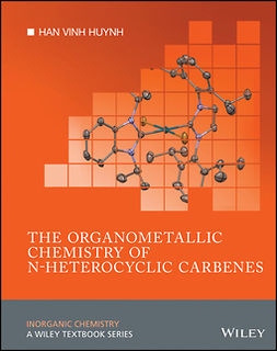 Huynh, Han Vinh - The Organometallic Chemistry of N-heterocyclic Carbenes, ebook