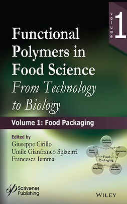 Cirillo, Giuseppe - Functional Polymers in Food Science: From Technology to Biology, Volume 1: Food Packaging, ebook