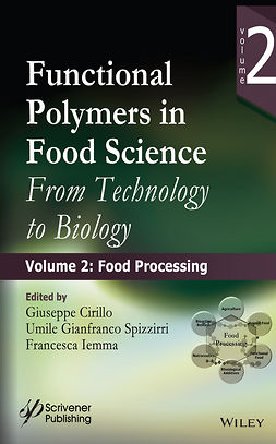 Cirillo, Giuseppe - Functional Polymers in Food Science: From Technology to Biology, Volume 2: Food Processing, e-kirja